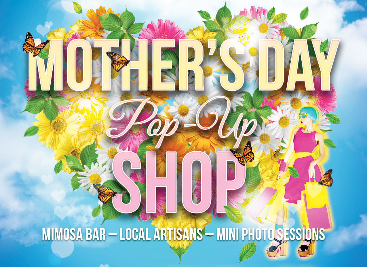 Mother's Day Pop Up Shop featuring a mimosa bar, local artisans, and a summery selfie station