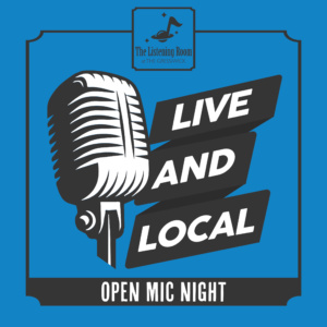 Live and Local Open Mic Night - The Listening Room at The Gressiwick